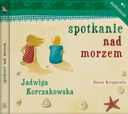 okładka Spotkanie nad morzem. Audiobook | MP3 | Jadwiga Korczakowska