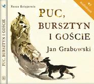 okładka Puc, Bursztyn i goście. Audiobook | Jan Grabowski
