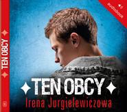 okładka Ten obcy , Audiobook | Irena Jurgielewiczowa