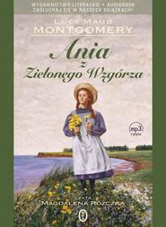 okładka Ania z Zielonego Wzgórza, Audiobook | Lucy Maud Montgomery