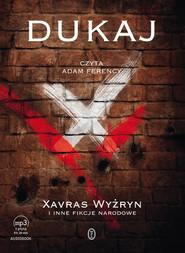okładka Xavras Wyżryn  i inne fikcje narodowe. Audiobook | MP3 | Jacek Dukaj
