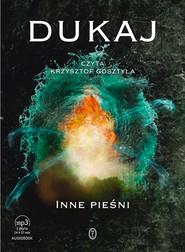 okładka Inne pieśni. Audiobook | papier | Jacek Dukaj