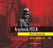 okładka Kryptonim Posen. Audiobook | papier | Piotr Bojarski