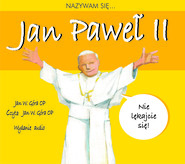 okładka Nazywam się... Jan Paweł II, Audiobook | Jan Góra