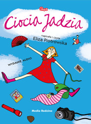 okładka Ciocia Jadzia MP3, Audiobook   Eliza Piotrowska