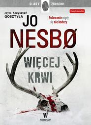 okładka Więcej krwi, Audiobook | Jo Nesbo