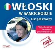 okładka Włoski w samochodzie. Kurs podstawowy. Audiobook | papier | autor zbiorowy