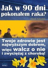 okładka Jak w 90 dni pokonałem raka?, Audiobook | Marek  Kidziński