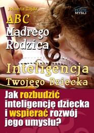 okładka ABC Mądrego Rodzica: Inteligencja Twojego Dziecka, Audiobook | Jolanta Gajda