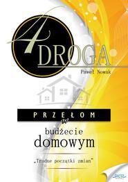 okładka CZWARTA DROGA. Przełom w budżecie domowym.. Audiobook | papier | Paweł Nowak