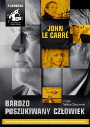okładka Bardzo poszukiwany człowiek. Audiobook | papier | John  le Carré