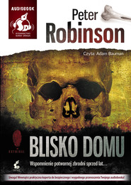 okładka Blisko domu. Audiobook | MP3 | Peter  Robinson