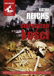 okładka Starożytne kości, Audiobook | Kathy  Reichs