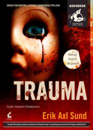 okładka Trauma. Audiobook | papier | Axl Sund Erik