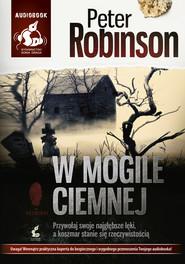 okładka W mogile ciemnej, Audiobook | Peter  Robinson