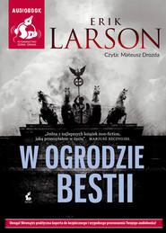 okładka W ogrodzie bestii, Audiobook | Erik Larson