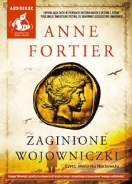 okładka Zaginione wojowniczki, Audiobook | Anne Fortier