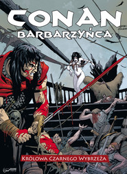 okładka Conan Barbarzyńca i Królowa Czarnego Wybrzeża, Audiobook | Wood Brian