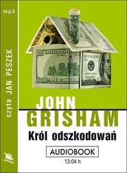 okładka KRÓL ODSZKODOWAŃ. Audiobook   MP3   John  Grisham