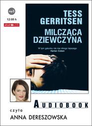 okładka MILCZĄCA DZIEWCZYNA. Audiobook | MP3 | Tess Gerritsen