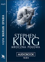 okładka MROCZNA POŁOWA. Audiobook | MP3 | Stephen King