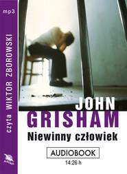 okładka NIEWINNY CZŁOWIEK. Audiobook | papier | John  Grisham