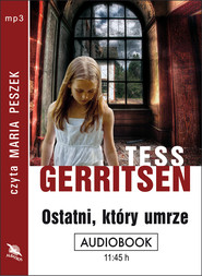 okładka OSTATNI, KTÓRY UMRZE, Audiobook   Tess Gerritsen