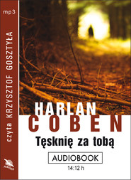 okładka TĘSKNIĘ ZA TOBĄ. Audiobook | papier | Harlan Coben