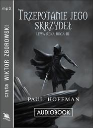 okładka TRZEPOTANIE JEGO SKRZYDEŁ. Audiobook | papier | Hoffman Paul