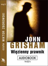 okładka WIĘZIENNY PRAWNIK. Audiobook | MP3 | John  Grisham