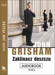 okładka ZAKLINACZ DESZCZU, Audiobook | John  Grisham