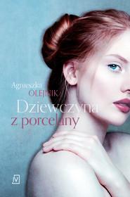 okładka Dziewczyna z porcelany. Audiobook   MP3   Agnieszka Olejnik