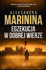 okładka Egzekucja w dobrej wierze, Audiobook | Aleksandra Marinina