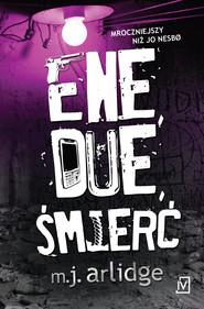 okładka Ene, due, śmierć. Audiobook | papier | M.J.  Arlidge