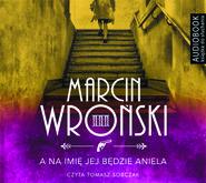okładka A na imię jej będzie Aniela. Audiobook | MP3 | Marcin Wroński