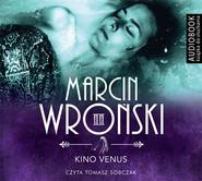 okładka Kino Venus. Audiobook | MP3 | Marcin Wroński