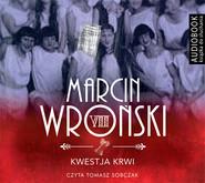 okładka Kwestja krwi. Audiobook | MP3 | Marcin Wroński