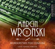 okładka Morderstwo pod cenzurą. Audiobook | MP3 | Marcin Wroński