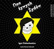 okładka Noc żywych Żydów. Audiobook   MP3   Ostachowicz Igor