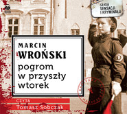 okładka Pogrom w przyszły wtorek. Audiobook | MP3 | Marcin Wroński