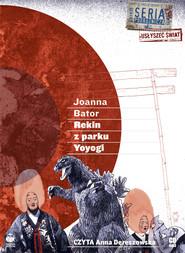 okładka Rekin z parku Yoyogi. Audiobook   MP3   Joanna Bator