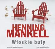okładka Włoskie buty. Audiobook   MP3   Henning Mankell