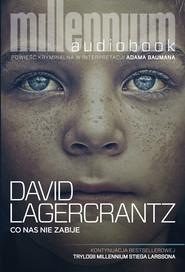 okładka Co nas nie zabije. Audiobook | MP3 | David Lagercrantz
