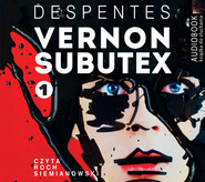okładka Vernon Subutex. Tom 1. Audiobook | MP3 | Virginie Despentes