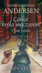 okładka Córka króla moczarów i inne baśnie, Audiobook | Hans Christian Andersen