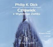 okładka Człowiek z Wysokiego Zamku. Audiobook | papier | Philip K. Dick