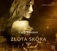 okładka Złota skóra. Audiobook | MP3 | Carla Montero