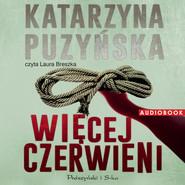 okładka Więcej czerwieni. Audiobook | papier | Katarzyna Puzyńska