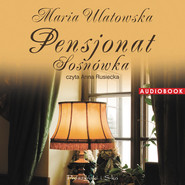 okładka Pensjonat Sosnówka. Audiobook | MP3 | Maria Ulatowska