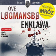 okładka Enklawa. Audiobook | MP3 | Ove Løgmansbø, Remigiusz Mróz